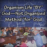organism_life_by_god.jpg housechurch.com